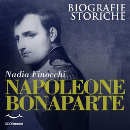 MP3 - NAPOLEONE BONAPARTE Biografie Storiche di Nadia Finocchi