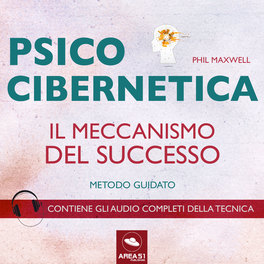 Mp3 - Psicocibernetica - Il Meccanismo del Successo