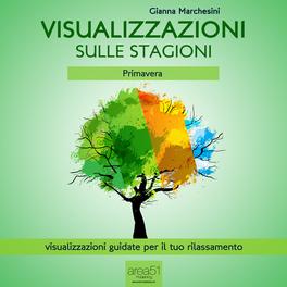 Mp3 - Visualizzazioni sulle Stagioni - Primavera - Audiolibro