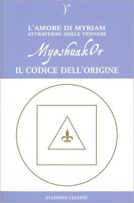 MyeshuakOr - Il Codice dell'Origine