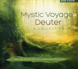 MYSTIC VOYAGE Una collezione delle migliore musiche di Deuter per rilassarsi, praticare yoga, massaggi di Deuter