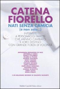 Catena Fiorello. Nati Senza Camicia (e non solo...)