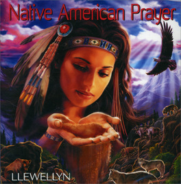 NATIVE AMERICAN PRAYER di Llewellyn