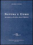 NATURA E UOMO Secondo la scienza dello spirito di Rudolf Steiner
