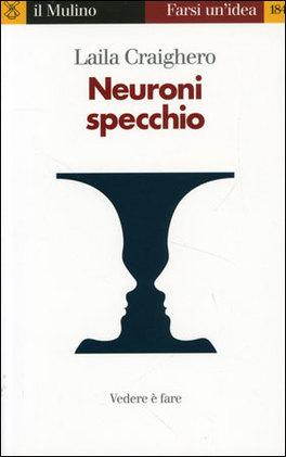 NEURONI SPECCHIO di Laila Craighero