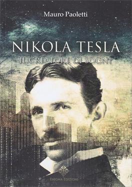 Nikola Tesla - Il Creatore di Sogni