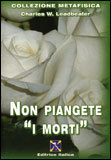 "NON PIANGETE ""I MORTI"" di Charles Webster Leadbeater"