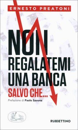 Non Regalatemi una Banca Salvo Che...