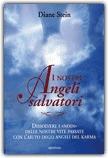 I Nostri Angeli Salvatori (Gli angeli del karma)