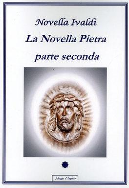 LA NOVELLA PIETRA - PARTE SECONDA di Ivaldi Novella