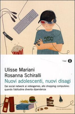 NUOVI ADOLESCENTI, NUOVI DISAGI di Ulisse Mariani, Rosanna Schiralli