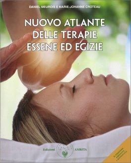 NUOVO ATLANTE DELLE TERAPIE ESSENE ED EGIZIE 2° edizione ampliata e rinnovata di Daniel Meurois, Marie Johanne Croteau-Meurois