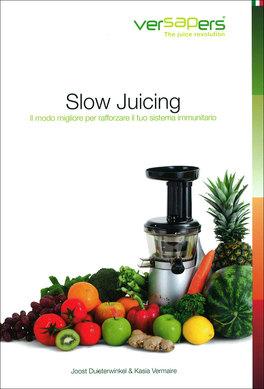 Omaggio slow juicing libro di ricette versapers libro for Cucinare juicer