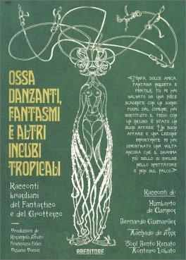 Ossa Danzanti, Fantasmi e altri Incubi Tropicali