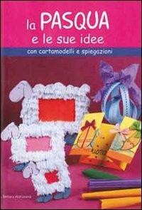 La Pasqua e le Sue Idee