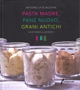 Pasta Madre, Pane Nuovo, Grani Antichi