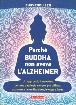 Perché Buddha non aveva l'Alzheimer