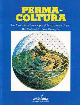 PERMACOLTURA Un'agricoltura perenne per gli insediamenti umani di Bill Mollison, David Holmgren
