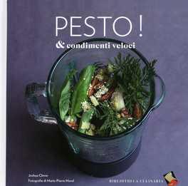 Pesto! & Condimenti Veloci