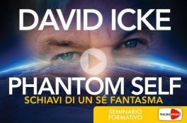VIDEO CORSO - SCHIAVI DI UN Sé FANTASMA — DIGITALE Seminario Online - Videocorso da guardare in streaming di David Icke