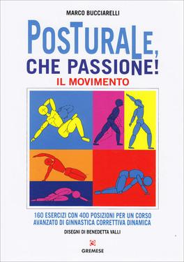 Macrolibrarsi - Posturale, che Passione! - Il Movimento