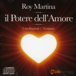 Il Potere dell'Amore - Tre meditazioni guidate da Roy Martina