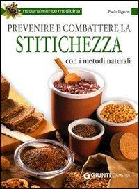 Prevenire e Combattere la Stitichezza con i Metodi Naturali