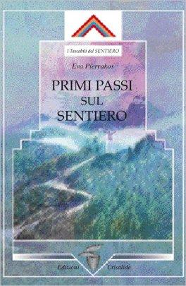 PRIMI PASSI SUL SENTIERO di Eva Pierrakos