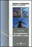 LA PROGETTAZIONE DEL MULINO A VENTO Versione nuova di Luciano Paoli