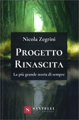 PROGETTO RINASCITA La più grande storia di sempre di Nicola Zegrini
