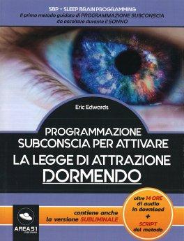 Programmazione Subconscia per Attivare la Legge di Attrazione Dormendo