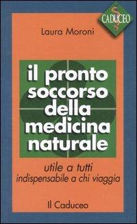 Il Pronto Soccorso della Medicina Naturale