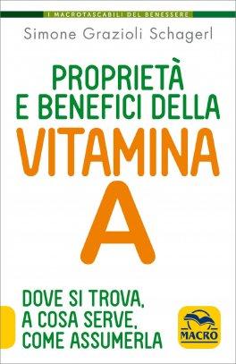 Proprietà e Benefici della Vitamina A