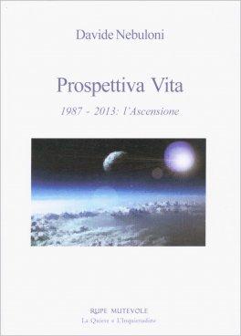 PROSPETTIVA VITA 1987-2013 - L'ASCENSIONE di Davide Nebuloni