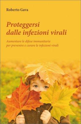Proteggersi dalle Infezioni Virali