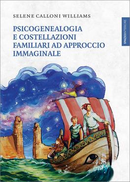 Psicogenealogia e Costellazioni Familiari ad Approccio Immaginale
