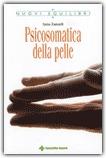 PSICOSOMATICA DELLA PELLE di Anna Zanardi
