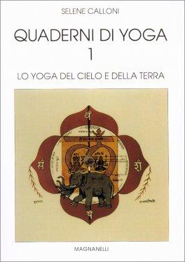 Quaderni di Yoga 1 - Lo Yoga del Cielo e della Terra