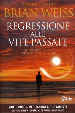 REGRESSIONE ALLE VITE PASSATE Videocorso in DVD con meditazione guidate - 5DVD - 1 CD mp3 con la teoria del corso - 3 CD audio con meditazioni - Certificato di Brian Weiss