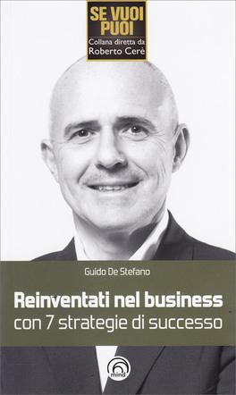 Reinventati nel Business con 7 Strategie di Successo