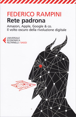Rete Padrona - Amazon, Apple, Google & Co.