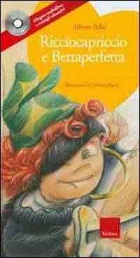 Ricciocapriccio e Bettaperfetta + CD audio