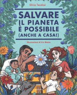 Salvare il Pianeta è Possibile (anche a Casa!)