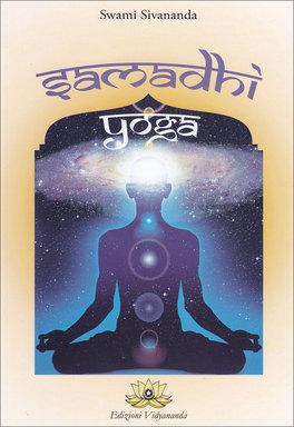 SAMADHI YOGA  — di Swami Sivananda Saraswati