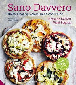 SANO DAVVERO Dieta alcalina, volersi bene con il cibo di Vicki Edgson, Natasha Corrett