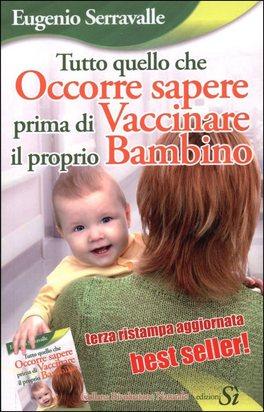 Tutto Quello che Occorre Sapere Prima di Vaccinare il Proprio Bambino
