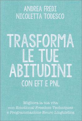 Trasforma le Tue Abitudini con EFT e PNL