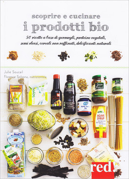 Scoprire e cucinare i prodotti bio libro di florence for Cucinare per 50