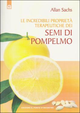 Le Incredibili Proprietà Terapeutiche dei<br />Semi di Pompelmo