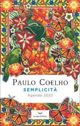 SEMPLICITà - AGENDA 2022 — AGENDA di Paulo Coelho